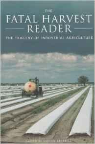 Fatal Harvest Reader, The: The Tragedy of Industrial AgricultureKimbrell, Andrew (editor) - Product Image