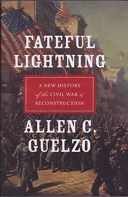 Fateful Lightning: A New History of the Civil War and Reconstruction Guelzo, Allen C. - Product Image