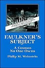 Faulkner's Subject: A Cosmos No One OwnsWeinstein, Philip M. - Product Image