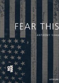 Fear ThisSuau, Anthony (Photographer) - Product Image