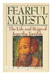 Fearful Majesty: The Life and Reign of Ivan the TerribleBobrick, Benson - Product Image