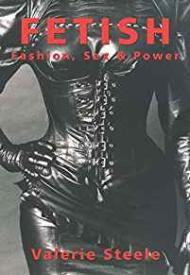 Fetish: Fashion, Sex & PowerSteele, Valerie - Product Image