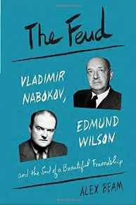 Feud, The: Vladimir Nabokov, Edmund Wilson, and the End of a Beautiful FriendshipBeam, Alex - Product Image