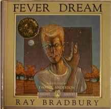 Fever DreamBradbury, Ray, Illust. by: Anderson, Darrell - Product Image