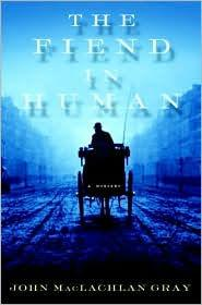 Fiend in Human, The GRAY, JOHN MacLACHLAN - Product Image