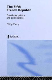 Fifth French Republic, The - Presidents, Politics and PersonalitiesThody, Philip - Product Image