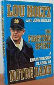 Fighting Spirit, The - A Championship Season at Notre DameHoltz, Lou and John Heisler - Product Image