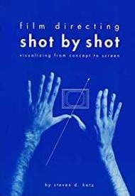 Film Directing: Shot by Shot: Visualizing from Concept to Screenby: Katz, Steven - Product Image