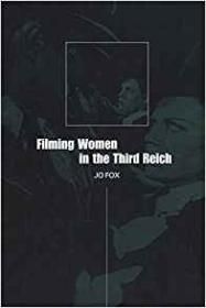 Filming Women in the Third ReichFox, Jo - Product Image