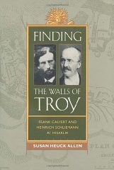 Finding the Walls of Troy: Frank Calvert and Heinrich Schliemann at HisarlikAllen, Susan Heuck - Product Image