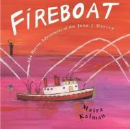 Fireboat: The Heroic Adventures of the John J. HarveyKalman, Maria, Illust. by: Maria Kalman - Product Image
