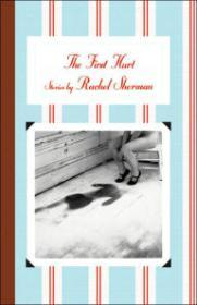 First Hurt: Stories, The by: Sherman, Rachel - Product Image