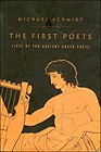First Poets, The: Lives of the Ancient Greek PoetsSchmidt, Michael - Product Image