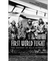 First World Flight: The Odyssey of Billy MitchellLane, Spencer - Product Image