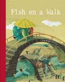Fish On A WalkMuggenthaler, Eva, Illust. by: Eve Muggenthaler - Product Image
