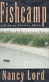 Fishcamp: Life on an Alaskan ShoreLord, Nancy - Product Image
