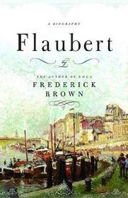 Flaubert: A BiographyBrown, Frederick - Product Image