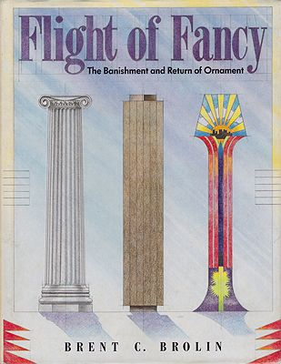 Flight of Fancy - The Banishment and Return of OrnamentBrolin, Brent C.  - Product Image