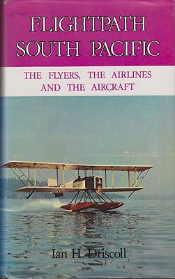 Flightpath South Pacific - The Flyers, The Airlines, and The AircraftDriscoll, Ian H. - Product Image