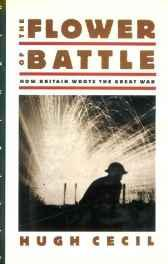 Flower of Battle, The: How Britain Wrote the Great WarCecil, Hugh - Product Image