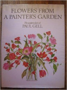Flowers from a Painter's Garden: The Watercolors of Paul GellGell, Paul - Product Image