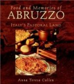 Food and Memories of Abruzzo: The Pastoral Landby: Callen, Anna Teresa - Product Image