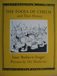 Fools of Chelm and Their History, The Singer, Isaac Bashevis, Illust. by: Uri Shulevitz - Product Image