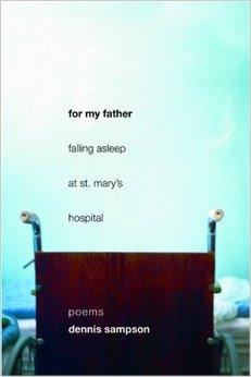 For My Father Falling Asleep at St. Mary's Hospital: PoemsSampson, Dennis - Product Image