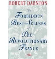Forbidden Best-Sellers of Pre-Revolutionary France, TheDarnton, Robert - Product Image