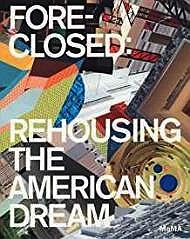 Foreclosed: Rehousing the American DreamBergdoll, Barry - Product Image