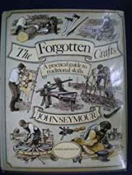 Forgotten Crafts, The Seymour, John , Illust. by: Eric Thomas  - Product Image