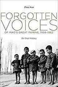 Forgotten Voices of Mao's Great Famine, 1958-1962: An Oral HistoryZhou, Xun - Product Image