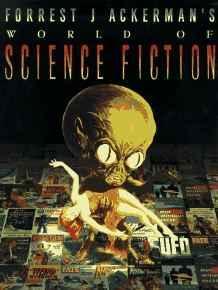 Forrest J Ackerman's World of Science FictionAckerman, Forrest J. - Product Image