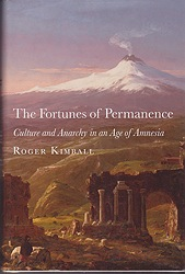 Fortunes of Permanence, The: Culture and Anarchy in an Age of AmnesiaKimball, Roger - Product Image