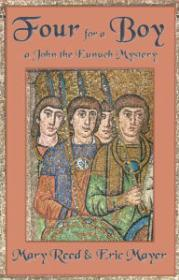 Four for a Boy: A John the Eunuch MysteryReed, Mary & Eric Mayer - Product Image