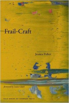 Frail-Craft (Yale Series of Younger Poets)Fisher, Jessica - Product Image