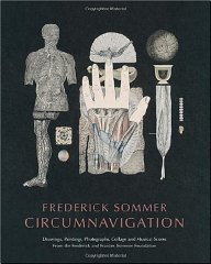 Frederick Sommer : Circumnavigation: Drawings, Paintings, Photographs Collage and Musical Scoresby: Silverstein, Bruce - Product Image