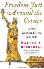 Freedom Just Around the Corner: A New American History: 1585-1828McDougall, Walter A. - Product Image