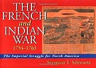 French and Indian War 1754-1763, The Schwartz, Seymour I. - Product Image