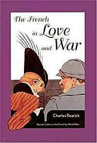 French in Love and War, The: Popular Culture in the Era of the World WarsRearick, Charles - Product Image