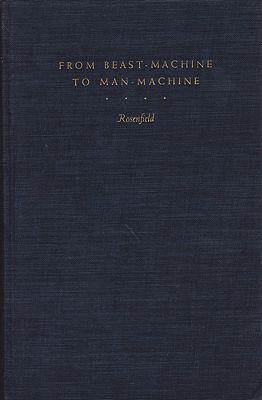 From Beast-Machine to Man-Machine: Animal Soul in French Letters from Descartes to La MettrieCohen Rosenfield, Leonora - Product Image
