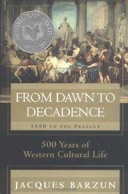 From Dawn to Decadence: 1500 to the Present: 500 Years of Western Cultural LifeBarzun, Jacques - Product Image