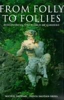 From Folly to Follies: Discovering the World of GardensSaudan, Michel - Product Image