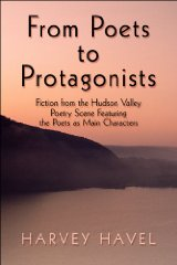 From Poets to Protagonists: Fiction from the Hudson Valley Poetry Scene Featuring the Poets as Main CharactersHavel, Harvey - Product Image