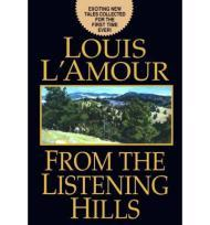 From the Listening HillsL'Amour, Louis - Product Image