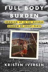Full Body Burden: Growing Up in the Nuclear Shadow of Rocky FlatsIversen, Kristen - Product Image