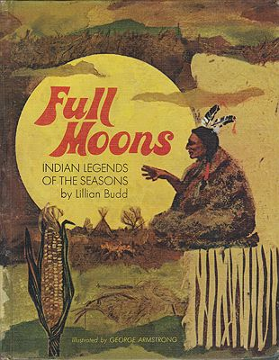 Full Moons: Indian Legends of the SeasonsBudd, Lillian, Illust. by: George  Armstrong - Product Image