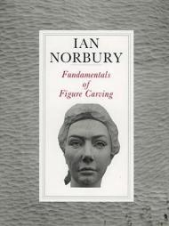 Fundamentals of Figure CarvingNorbury, Ian  - Product Image