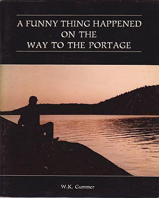 Funny Thing Happened on the Way to the Portage, A (INSCRIBED BY AUTHOR)Gummer, W.K. - Product Image