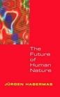 Future of Human NatureHabermas, Jurgen - Product Image